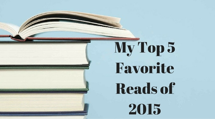 My Top 5 Favorite Reads of 2015